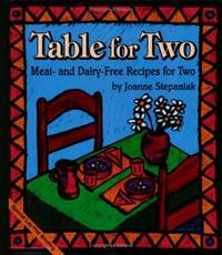 Table for Two:  Meat- and Dairy- Free Recipes for Two