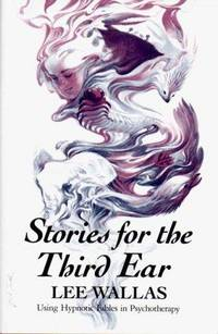 image of Stories for the Third Ear: Using Hypnotic Fables in Psychotherapy
