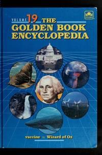 Vaccine to Wizard of Oz: Volume #19 Golden Book Encyclopedia