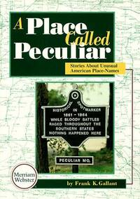 A Place Called Peculiar: Stories About Unusual American Place-Names