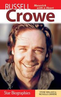 RUSSELL CROWE Maverick with a Heart