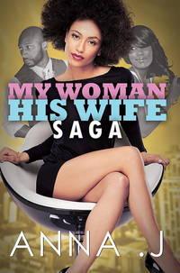 My Woman His Wife Saga (Urban Books)