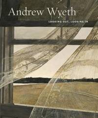 Andrew Wyeth: Looking Out, Looking in by  Charles  Nancy/ Brock - First Edition - 2014 - from Revaluation Books (SKU: 2-1938922190)