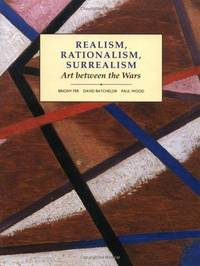 Realism, Rationalism, Surrealism: Art Between the Wars by  Paul  David / Wood - Paperback - First Trade Paperback - 1993 - from West Side Book Shop, ABAA and Biblio.com
