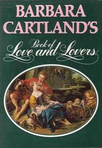 Barbara Cartland's book of love and lovers