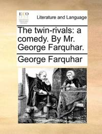 image of The twin-rivals: a comedy. By Mr. George Farquhar