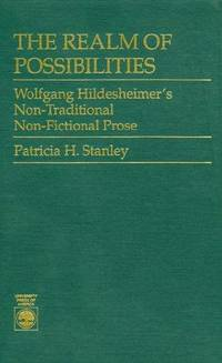 The Realm of Possibilities: Wolfgang Hildesheimer's Non-Traditional, Non-Fictional Prose.