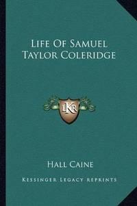 image of Life Of Samuel Taylor Coleridge
