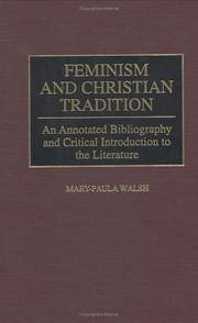 Feminism and Christian Tradition : an Annotated Bibliography and Critical Introduction to the...