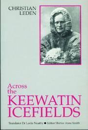 Across the Keewatin Ice Fields: Three Years Among the Canadian Eskimos 1913-1916