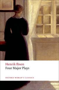 Four Major Plays: Doll's House; Ghosts; Hedda Gabler; and The Master Builder (Oxford...