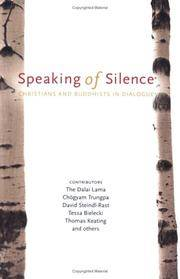 Speaking of Silence Christians and Buddhists in Dialogue
