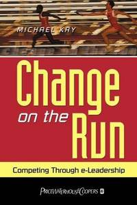 Change on the Run: Competing Through E-Leadership