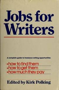JOBS FOR WRITERS A Complete Guide to Freelance Writing Opportunities