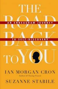 THE ROAD BACK TO YOU: AN ENNEAGRAM JOURNEY TO SELF DISCOVERY (HC)