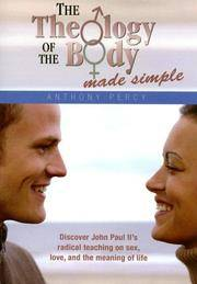 Theology of the Body Made Simple by Anthony Percy; Foreword-Kenneth Schmitz - Paperback - 2006-04 - from Ergodebooks (SKU: SONG0819874191)