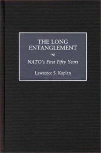 The Long Entanglement: NATO's First Fifty Years