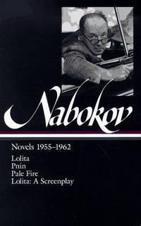 Nabokov: Novels 1955-1962: Lolita / Pnin / Pale Fire / Lolita: a Screenplay
