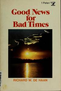 Good News For Bad Times: A Study Of 1 Peter (an Input Book)