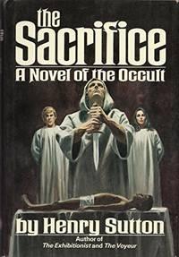 THE SACRIFICE: A NOVEL OF THE OCCULT