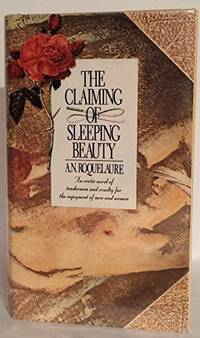 image of The Claiming of Sleeping Beauty: An Erotic Novel of Tenderness and Cruelty for the Enjoyment of Men and Women