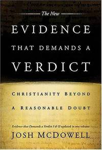 The New Evidence That Demands a Verdict: Fully Updated to Answer the Questions Challenging...