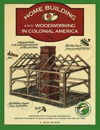 Homebuilding and Woodworking In Colonial America
