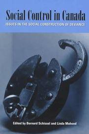 Social Control in Canada: Issues In The Social Construction of Deviance