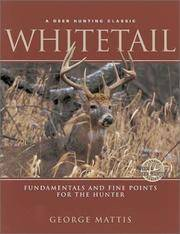 Whitetail,   Fundamentals and Fine Points For the Hunter
