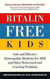 Ritalin-Free Kids: Safe and Effective Homeopathic Medicine for ADD and Other Behavioral and...