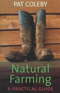 Natural Farming : A Practical Guide