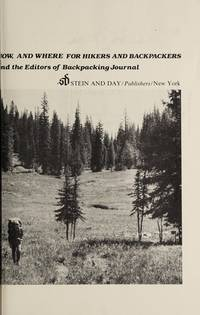 Backpacking: A complete guide to why, how, and where for hikers and backpackers