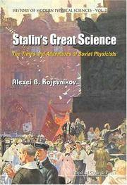 Stalin's Great Science: The Times and Adventures of Soviet Physicists (History of Modern Physical Sciences) (Pt.2) by Kojevnikov, Alexei B