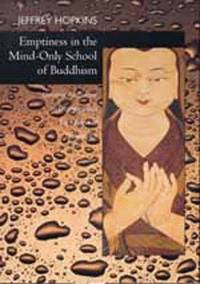 Emptiness In The Mind-only School Of Buddhism. Dynamic Responses  To Dzong-ka-ba's `The Essence of Eloquence: I.'