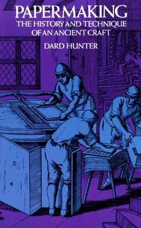 Papermaking: The History and Technique of an Ancient Craft by  Dard Hunter - Paperback - from Eric James (SKU: 040560)