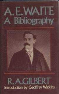 A.E. Waite: A Bibliography