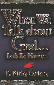 WHEN WE TALK ABOUT GOD LET'S BE HONEST