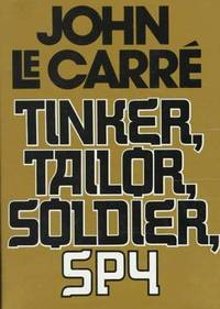 Tinker, Tailor, Soldier, Spy by  John Le Carre - First US Edition - 1974 - from skybearbooks (SKU: 000498)