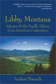 Libby, Montana: Asbestos and the Deadly Silence of an American Corporation.