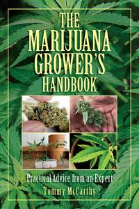 MARIJUANA GROWER^S HANDBOOK: Practical Advice From an Expert