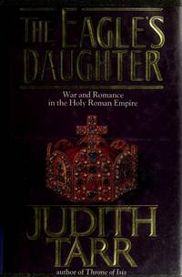 Eagle's Daughter : War and Romance in the Holy Roman Empire.