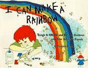 I Can Make a Rainbow: Things to Create and Do for Children and Their Grown-Up Friends by  Marjorie Frank - Paperback - 1976 - from Persephone's Books (SKU: 050325)