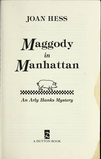 Maggody in Manhattan by  Joan Hess - Signed First Edition - 1992 - from Ash Grove Heirloom Books (SKU: 003031)