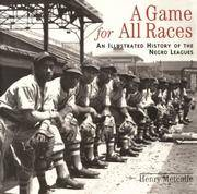 A Game for All Races:An Illustrated History of the Negro Leagues