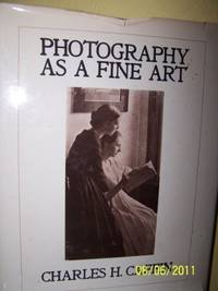 Photography as a Fine Art: The Achievements and Possibilities of Photographic Art in America