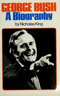 George Bush, A Biography.
