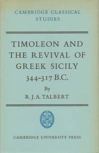 Timoleon and the Revival of Greek Sicily, 344-317 B. C.