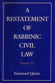 A Restatement Of Rabbinic Civil Law. Volume VI: Laws Of Partnerships,  Laws Of Agents, Laws of Sales, and Acquisition of Personalty