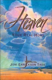 Heaven: Your Real Home Tada, Joni Eareckson