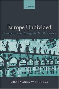 image of Europe Undivided: Democracy, Leverage, and Integration after Communism